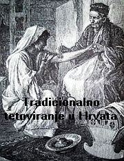 Tradicionalno tetoviranje u Hrvata